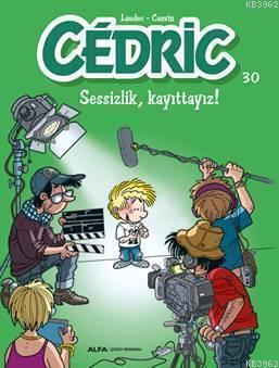 Cedric 30 - Sessizlik Kayıttayız!; Evimizin ''Haylaz Çocuğu'' Cedric tüm sevimli yaramazlıklarıyla!..