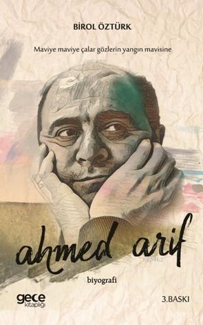 Ahmed Arif - Maviye Çalar Gözlerin; Sonu d ile Biten Ahmet!