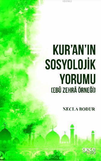 Kur'an'ın Sosyolojik Yorumu; Ebû Zehrâ Örneği