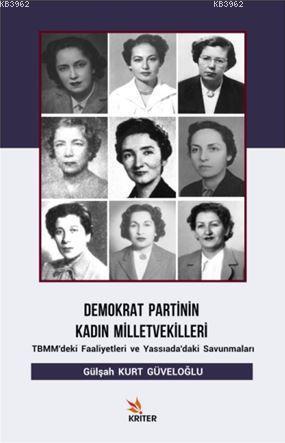 Demokrat Partinin Kadın Milletvekilleri; TBMM'deki Faaliyetleri ve Yassıada'daki Savunmaları