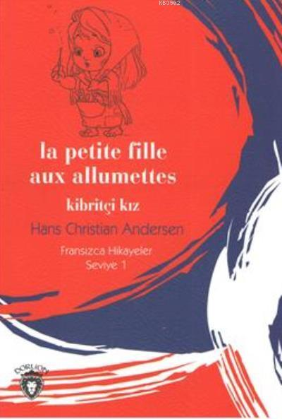 Kibritçi Kız; Fransızca Hikayeler Seviye 1