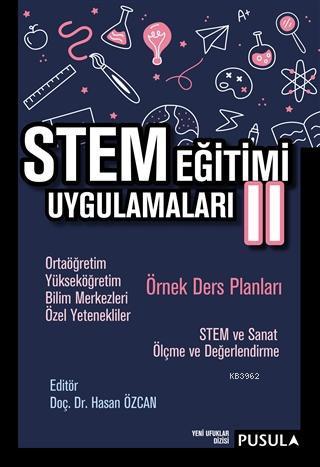 STEM Eğitimi Uygulamaları 2; Ortaöğretim - Yükseköğretim - Bilim Merkezleri - Özel Yetenekliler Örnek Ders Planları