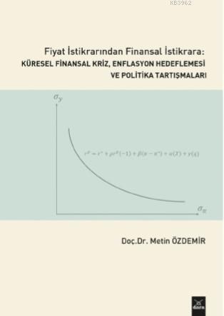 Fiyat İstikrarından Finansal İstikrara Küresel Finansal Kriz, Enflasyon; Hedeflemesi ve Politika Tartışmaları