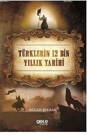 Türklerin 12 Bin Yıllık Tarihi