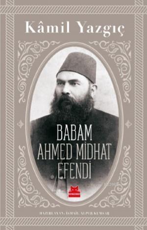Babam Ahmet Mithat Efendi