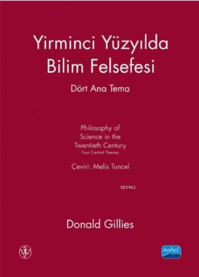 Yirminci Yüzyılda Bilim Felsefesi; Dört Ana Tema