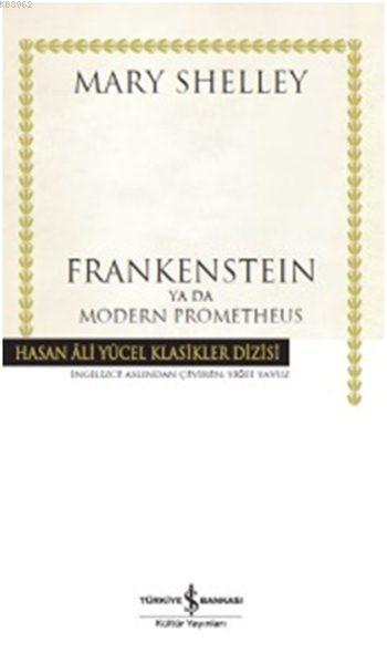 Frankenstein Ya Da Modern Prometheus (Ciltli)