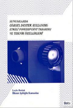 Sunumlarda Görsel Destek Kullanımı; Etkili Powerpoint Tasarımı ve Teknik Özellikleri
