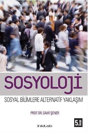 Sosyoloji; Sosyal Bilimlere Alternatif Yaklaşım