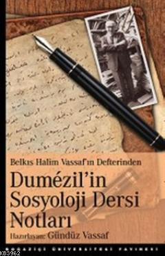 Belkıs Halim Vassaf'ın Defterinden| Dumezil'in Sosyoloji Dersi Notları