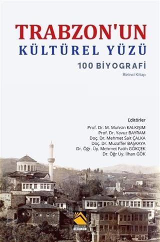 Trabzon'un Kültürel Yüzü; 100 Biyografi