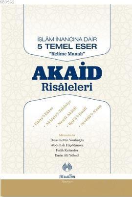 Akaid Risaleleri; İslam İnancına Dair 5 Temel Eser