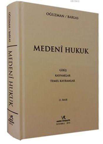 Medeni Hukuk (Giriş - Kaynaklar - Temel Kavramlar) / CİLTLİ