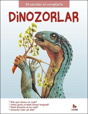 İlk Sorular ve Cevaplarla Dinozorlar