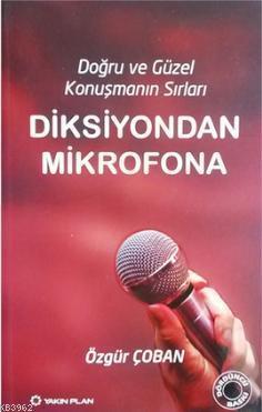 Diksiyondan Mikrofona; Doğu ve Güzel Konuşmanın Sırları