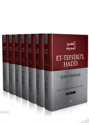 Et-Tefsirü'l Hadîs (7 Cilt); Nûzul Sırasına Göre Kur'an Tefsiri
