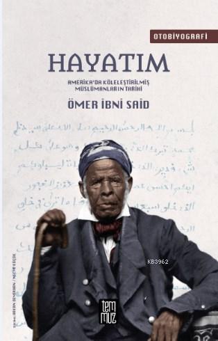 Hayatım; Amerika'da Köleleştirilmiş Müslümanların Tarihi