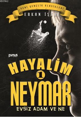 Hayalim Neymar 1- Evsiz Adam ve Ne