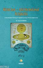Kur'an - Astronomi İlişkisi (el-Musahabatü'l-Felekiyye fi'l-İşarati'l- Kur'aniyye Adlı Eser Bağlamın