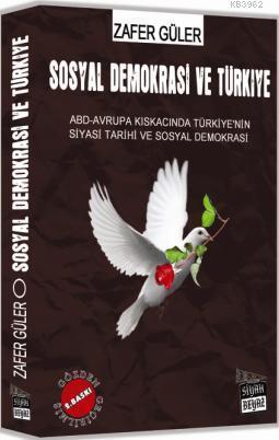 Sosyal Demokrasi ve Türkiye; ABD-Avrupa Kıskacında Türkiye'nin Siyasi Tarihi ve Sosyal Demokrasi