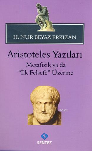 Aristoteles Yazıları -Metafizik ya da