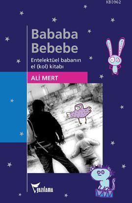 Bababa Bebebe; Entelektüel Babanın El(kol) Kitabı