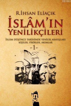 İslam'ın Yenilikçileri - 1. Cilt