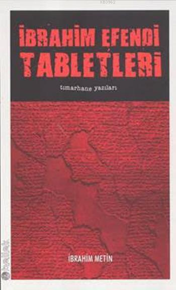 İbrahim Efendi Tabletleri; Tımarhane Yazıları