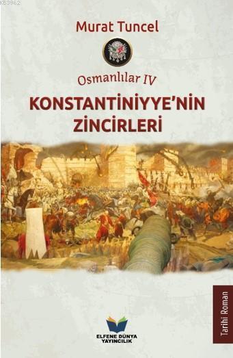 Osmanlılar IV - Konstantiniyye'nin Zincirleri