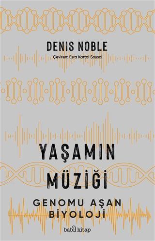 Yaşamın Müziği; Genomu Aşan Biyoloji