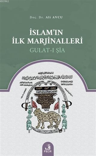 İslam'ın İlk Marjinalleri; Gulat-ı Şia