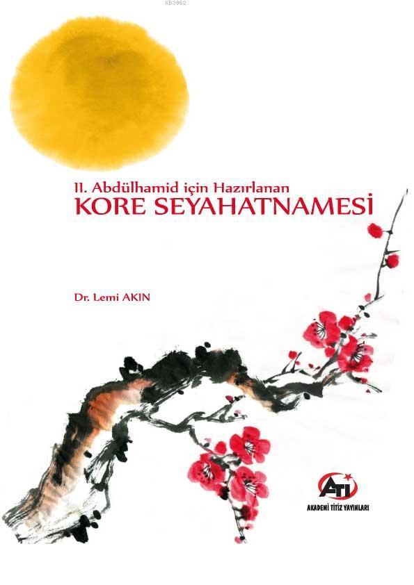 2. Abdülhamid İçin Hazırlanan Kore Seyahatnamesi