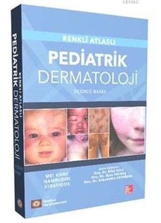 Pediatrik Dermatoloji; Renkli Atlaslı