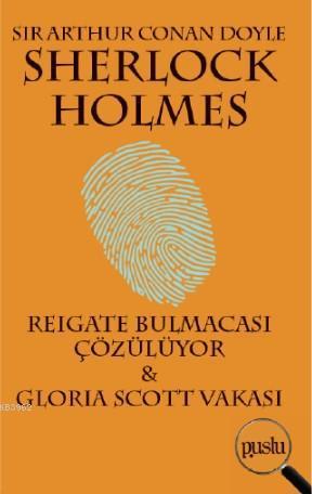 Sherlock Holmes-Reıgate Bulmacası Çözülüyor & Glorıa Scott Vakası