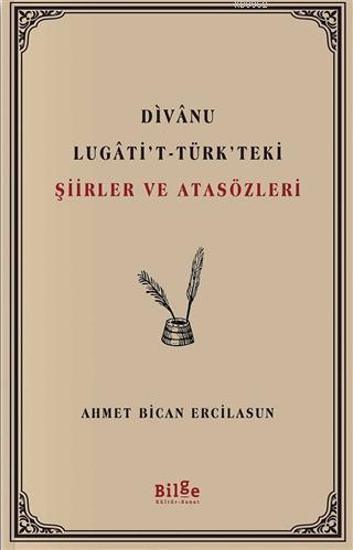 Divanu Lugati't-Türk'teki Şiirler ve Atasözleri