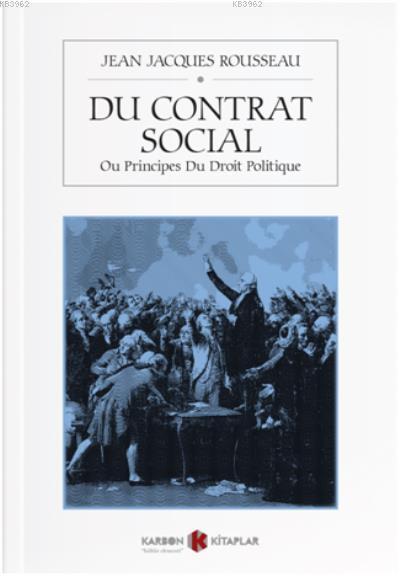 Du Contrat Social; Ou Principes Du Droit Politique