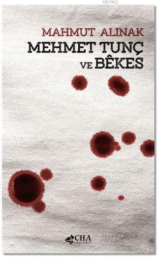 Mehmet Tunç ve Bekes