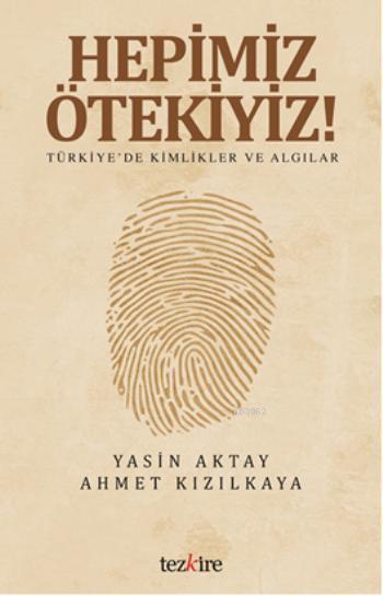 Hepimiz Ötekiyiz; Türkiye'de Kimlikler ve Algılar
