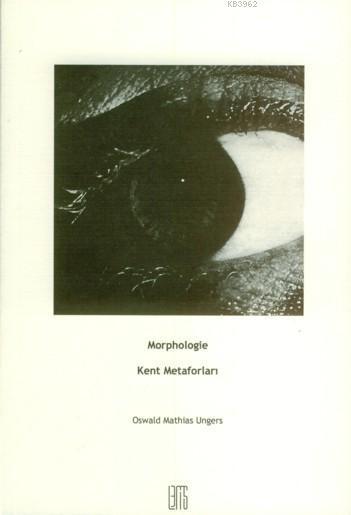 Morphologie / Kent Metaforları
