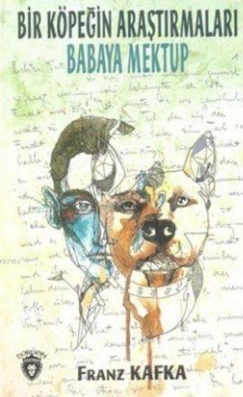 Bir Köpeğin Araştırmaları Babaya Mektup