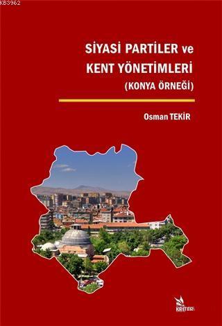 Siyasi Partiler ve Kent Yönetimleri; Konya Örneği