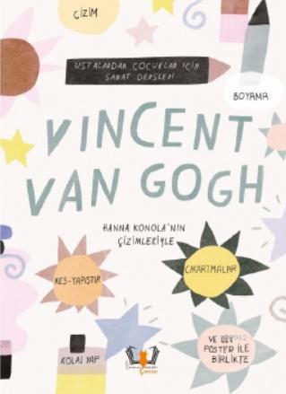Vincent Van Gogh; Ustalardan Çocuklar İçin Sanat Dersleri