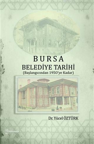 Bursa Belediye Tarihi; (Başlangıcından 1950'ye Kadar)