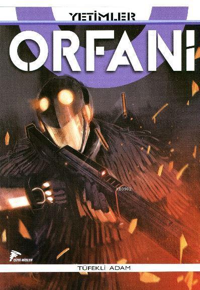 Yetimler / Orfani 5; Tüfekli Adam
