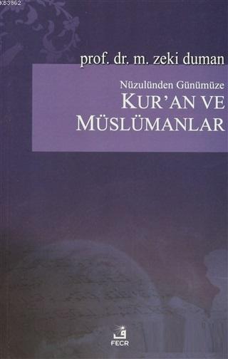 Nüzulünden Günümüze Kur'an ve Müslümanlar Nasıl Okudular, Nasıl Okumalıyız?