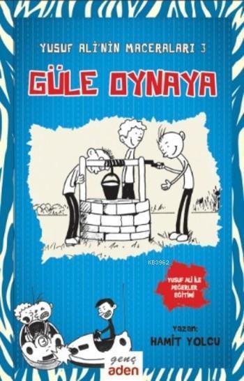 Güle Oynaya - Yusuf Ali'nin Maceraları 3