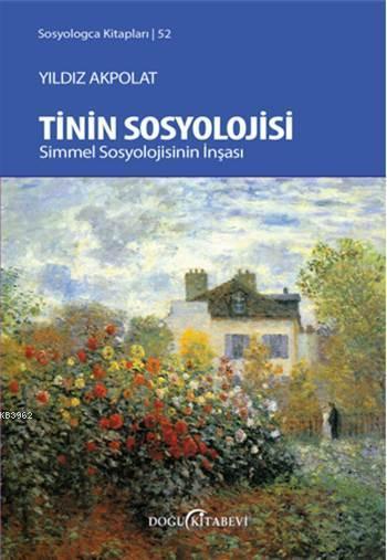 Tinin Sosyolojisi; Simmel Sosyolojisinin İnşası