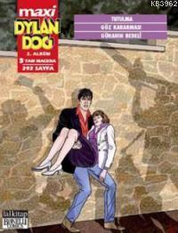 Dylan Dog Maxi 2. Albüm; Tutulma - Göz Kararması - Günahın Bedeli