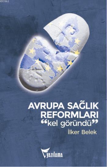 Avrupa Sağlık Reformları: Kel Göründü