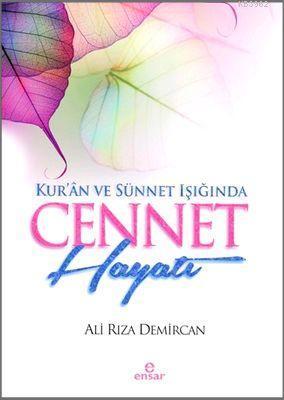 Kur'ân ve Sünnet Işığında Cennet Hayatı